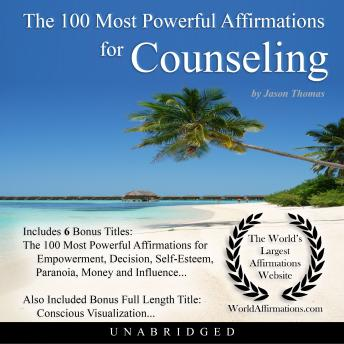 100 Most Powerful Affirmations for Counseling, Audio book by Jason Thomas