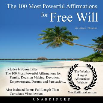 100 Most Powerful Affirmations for Free Will, Audio book by Jason Thomas