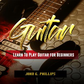 Guitar: Learn To Play Guitar for Beginners