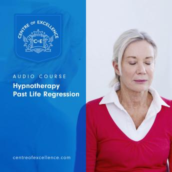 Download Hypnotherapy Past Life Regression by Centre of Excellence, Centre Of Excellence