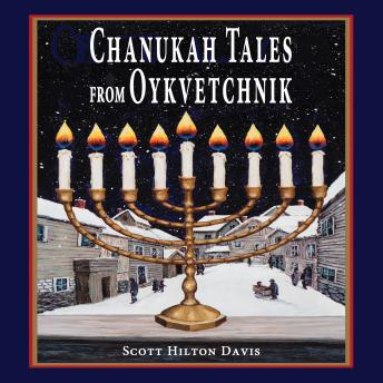 Download Chanukah Tales from Oykvetchnik by Scott Hilton Davis