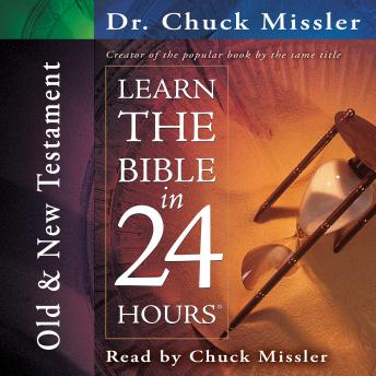 Download Learn the Bible in 24 Hours: Old and New Testament by Chuck Missler