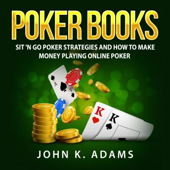 Poker Books: Sit 'N Go Poker Strategies and How To Make Money Playing Online Poker