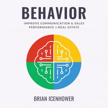 Download BEHAVIOR : Improve Communication & Sales Performance in Real Estate by Brian Icenhower