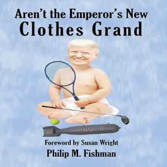Download Aren't the Emperor's New Clothes Grand by Philip M. Fishman