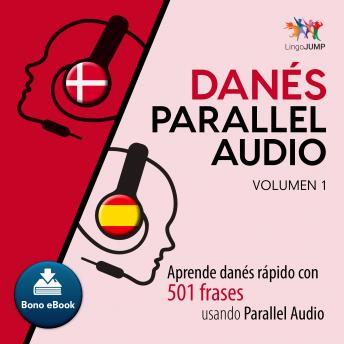 Danés Parallel Audio - Aprende danés rápido con 501 frases usando Parallel Audio - Volumen 1