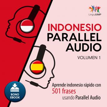 Download Indonesio Parallel Audio - Aprende indonesio rápido con 501 frases usando Parallel Audio - Volumen 1 by Lingo Jump