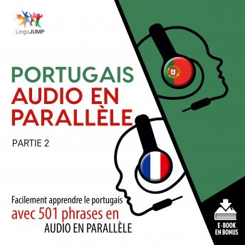Download Portugais audio en parallèle - Facilement apprendre le portugais avec 501 phrases en audio en parallèle - Partie 2 by Lingo Jump