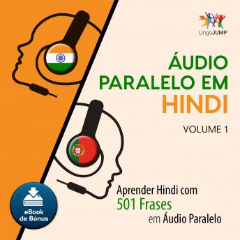 Download Áudio Paralelo em Hindi - Aprender Hindi com 501 Frases em Áudio Paralelo - Volume 1 by Lingo Jump