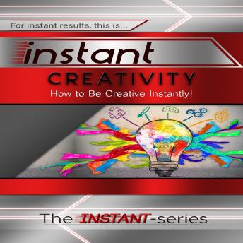 Instant Creativity, The Instant-Series