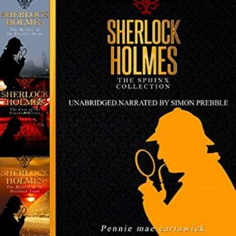 Sherlock Holmes: The Sphinx Collection: Three Sherlock Holmes Mysteries in One Book
