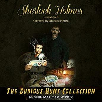 Sherlock Holmes: The Dubious Hunt Collection: A Sherlock Holmes Mystery Series