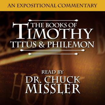 Timothy, Titus & Philemon: An Expositional Commentary, Chuck Missler