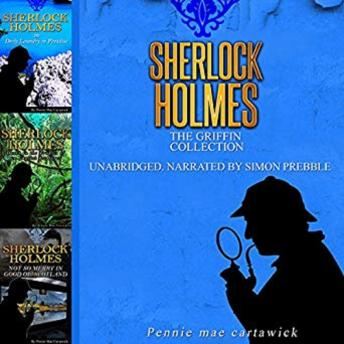 Sherlock Holmes: The Griffin Collection