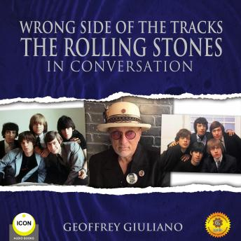 Download Wrong Side of the Tracks The Rolling Stones - In Conversation by Geoffrey Giuliano