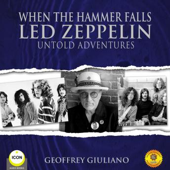 Download When The Hammer Falls Led Zeppelin - Untold Adventures by Geoffrey Giuliano