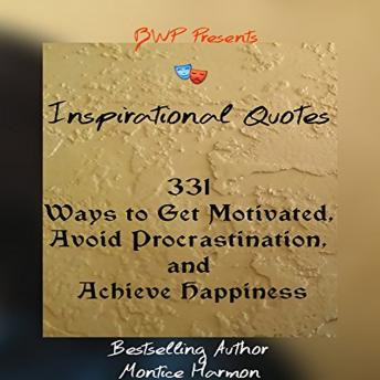 Inspirational Quotes: Ways to Get Motivated, Avoid Procrastination, and Achieve Happiness: Special Edition Vol. 1