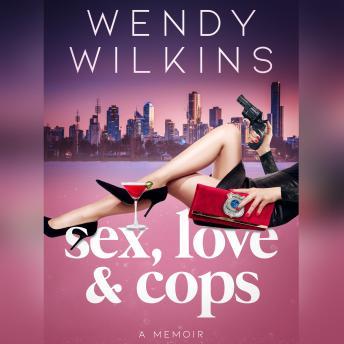 Sex, Love & Cops details
