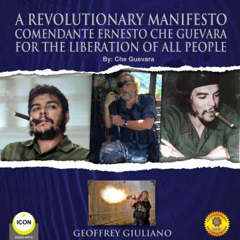 A Revolutionary Manifesto Comandante Ernesto Che Guevara - For The Lieberation of All People