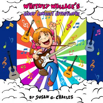 Download Whitney Wallace's Crazy Concert Catastrophe, Whitney Learns a Lesson, Book 3 by Susan G. Charles