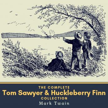 The Complete Tom Sawyer & Huckleberry Finn Collection