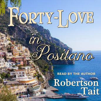 Download Forty Love in Positano by Robertson Tait