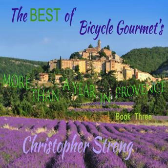 Download Best of Bicycle Gourmet's - More Than a Year in Provence - Book Three by Christopher Strong