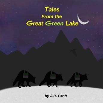 Download Tales From the Great Green Lake by J.R.Croft