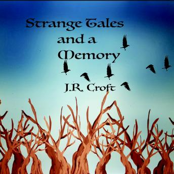 Download Strange Tales and a Memory by J.R.Croft