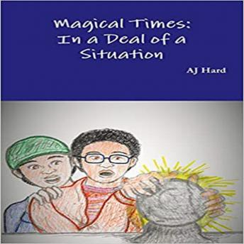 Download Magical Times: In A Deal of a Situation by Aj Hard