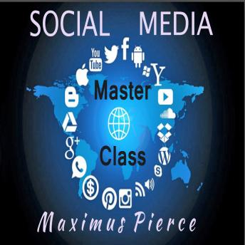Download Social Media Master Class by Maximus Pierce
