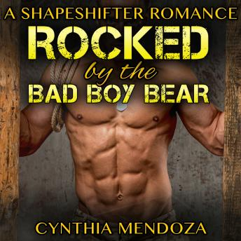 Shifter Romance: Rocked by The Bad Boy Bear (Paranormal Fantasy Shapeshifter Romance Series)