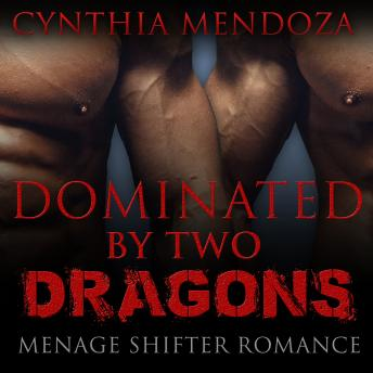 Menage Shifter Romance: Dominated By Two Dragons (BBW Romance, MFM Romance, Shapeshifter Romance, Adventure Romance, Dragon Shifter Romance Series)
