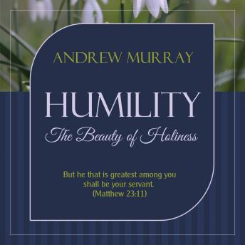 Humility - The Beauty of Holiness