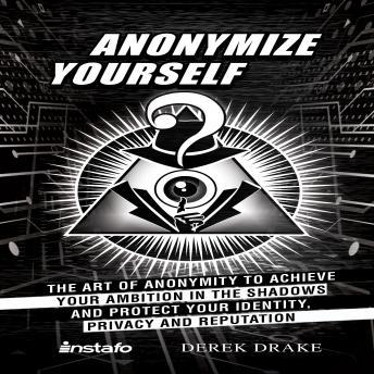 Anonymize Yourself - Derek Drake