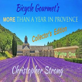 Bicycle Gourmet's More Than a Year in Provence - Collectors Edition - Volume One