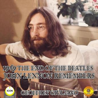 Download 1969 The End Of The Beatles - John Lennon Remembers by Geoffrey Giuliano