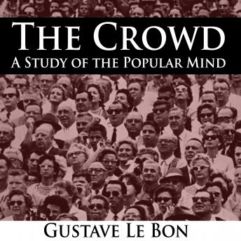 The Crowd - A Study of the Popular Mind