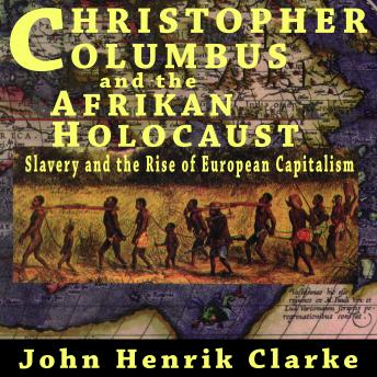 Download Christopher Columbus and the Afrikan Holocaust by John Henrik Clarke
