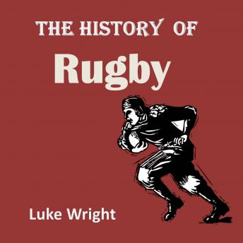 Download History of Rugby by Luke Wright