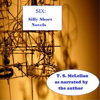 SIX: Silly Short Novels