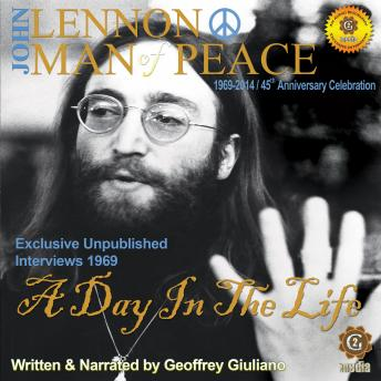 Download John Lennon Man of Peace, Part 3: A Day in the Life by Geoffrey Giuliano
