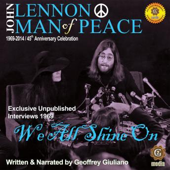 Download John Lennon Man of Peace, Part 4: We All Shine On by Geoffrey Giuliano