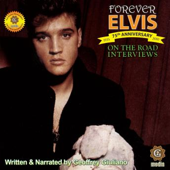On the Road Interviews - Forever Elvis, Geoffrey Giuliano