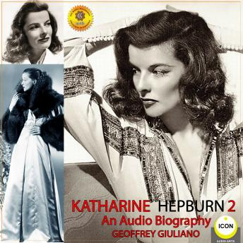 Download Katharine Hepburn - An Audio Biography 2 by Geoffrey Giuliano
