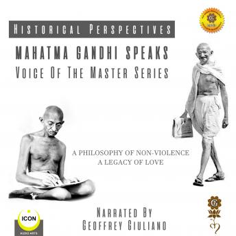 Historical Perspectives - Mahatma Gandhi Speaks - Voice Of The Master Series, Geoffrey Giuliano