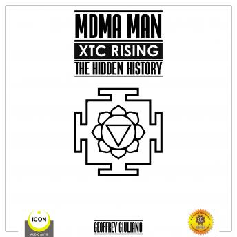 MDMA Man XTC Rising - The Hidden History, Geoffrey Giuliano