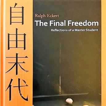 Final Freedom - Reflections of a Master Student, Ralph Eckert