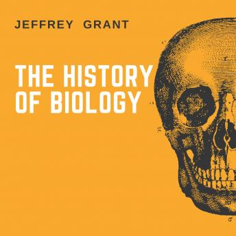 History of Biology, Jeffrey Grant