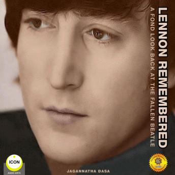 Lennon Remembered - A Fond Look Back at the Fallen Beatle, Jagannatha Dasa